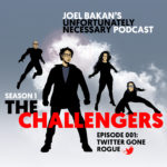 Then Unfortunately Necessary Podcast with Joel Bakan